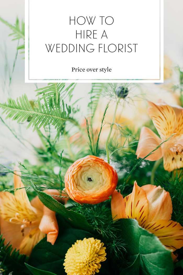 How To Hire a Florist For Your Wedding / Price over Style