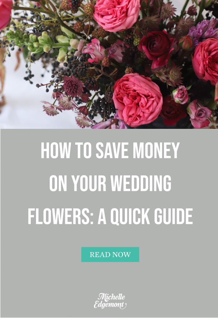 How to Save Money on Wedding Flowers / a quick guide